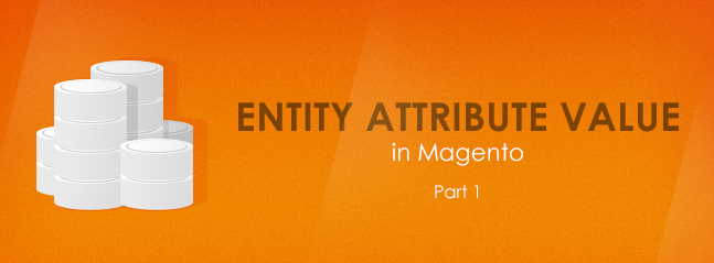 Lesson 19: Entity Attribute Value in Magento – Magento tutorial (part 1)