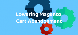 How to Decrease Cart Abandonment in Magento Stores?